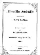 Literarischer Handweiser zunächst für alle katholische Deutschland: Band 21,Ausgaben 303-326