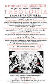 Theologia Tripartita Universa: Complectens nunc Bibliothecam perfectam Viri Ecclesiastici, ordine sequenti. Tomus Primus. Controversiae Heterodoxae Ac Scholasticae ... Tomus Secundus. Pars I. Theologia Speculativa Brevi Methodo Integre Comprehensa ... Tomi II. Pars II. Theologia Practica Universa ... Tomus Tertius. Apparatus Practicus Pro Omni Prorsus Functione ...