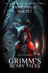 Grimm's Scary Tales: Lugubres contes: L'intégrale des 13 CONTES