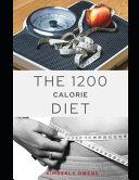The 1200 Calorie Diet Cookbook