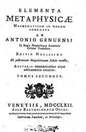 Elementa metaphysicæ mathematicum in morem adornata ab Antonio Genuensi in regia Neapolitana academia ethices professore, ..: Volume 2