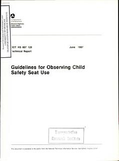 Guidelines for Observing Child Safety Seat Use  Technical Report Book