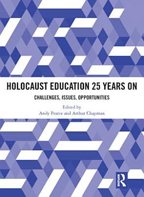 Holocaust Education 25 Years On PDF