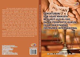 PENGATURAN HAK ASASI MANUSIA MENURUT UUD RI 1945 DALAM PERSPEKTIF HUKUM ISLAM DAN STANDAR INSTRUMEN INTERNASIONAL PDF