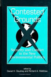 Contested Grounds: Security and Conflict in the New Environmental Politics