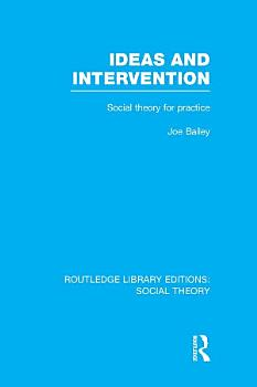 Ideas and Intervention  RLE Social Theory  PDF
