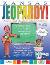 Kansas Jeopardy!: Answers & Questions About Our State