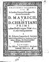 Orationes solennes duae in laudem Diuorum Principum Electorum Saxoniae, &c. D. Mauricii et D. Christiani Primi