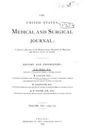 The United States Medical and Surgical Journal: A Quarterly Magazine of the Homœopathic Practice of Medicine and Medical Science in General. ... . Volume I-IX, 1865-74, Volume 7