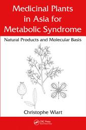 Medicinal Plants in Asia for Metabolic Syndrome: Natural Products and Molecular Basis