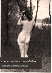 Die anmut des frauenleibes ...: mit ... abbildungen nach original photographien ...