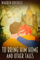 To Bring Him Home and Other Tales PDF