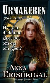 Urmakeren: En novelle (Norwegian Edition): Norsk Språk - bøker norsk