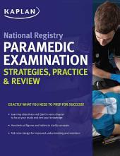 National Registry Paramedic Examination Strategies, Practice & Review