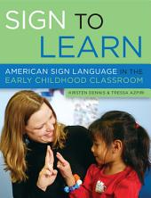 Sign to Learn: American Sign Language in the Early Childhood Classroom