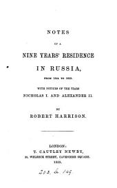 Notes of a nine year's residence in Russia, from 1844 to 1853