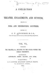 A Collection of Treaties, Engagements, and Sunnuds, Relating to India and Neighbouring Countries: Volume 6