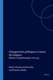 Changements politiques et statut des langues: histoire et épistémologie 1780-1945