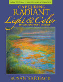 Capturing Radiant Light   Color in Oils and Pastels PDF