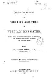 Chief of the Pilgrims Or The Life and Time of William Brewster