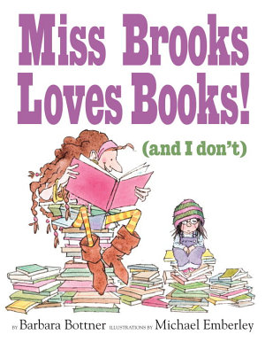 Miss Brooks Loves Books  And I Don t