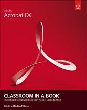 Adobe Acrobat DC Classroom in a Book: Edition 2