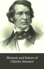 Memoir and Letters of Charles Sumner: Volume 1
