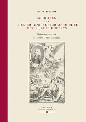 Schriften zur Theater  und Kulturgeschichte des 18  Jahrhunderts PDF