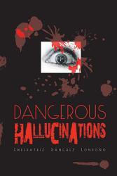 Dangerous Hallucinations Book PDF