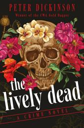The Lively Dead: A Crime Novel