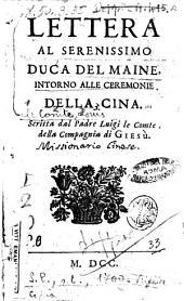 Lettera al serenissimo duca del Maine, intorno alle ceremonie della Cina. Scritta dal padre Luigi le Comte, della Compagnia di Giesu