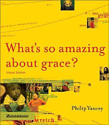 What S So Amazing About Grace  Book PDF