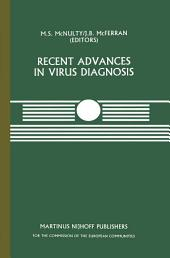 Recent Advances in Virus Diagnosis: A Seminar in the CEC Programme of Co-ordination of Research on Animal Pathology, held at the Veterinary Research Laboratories, Belfast, Northern Ireland, September 22–23, 1983