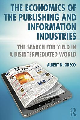 The Economics of the Publishing and Information Industries PDF