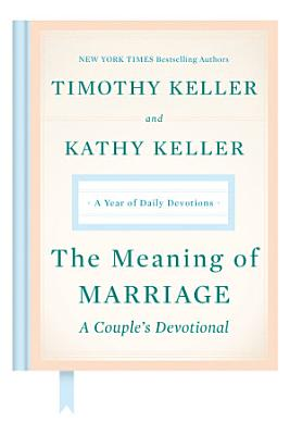 The Meaning of Marriage  A Couple s Devotional PDF