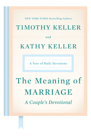 The Meaning of Marriage  A Couple s Devotional