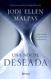 Una noche. Deseada (Edición dedicada): Primer volumen de la trilogía Una noche