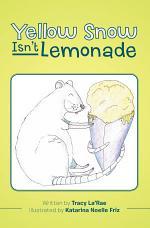 Yellow Snow Isn'T Lemonade