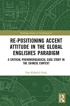 Re positioning Accent Attitude in the Global Englishes Paradigm PDF