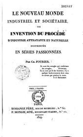 Le nouveau monde industriel et sociétaire, ou invention du procédé d'industrie attrayante et naturelle distribuée en séries passionnées