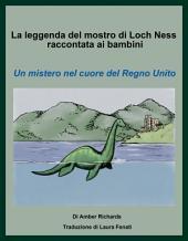 La Leggenda Del Mostro Di Loch Ness Raccontata Ai Bambini Un Mistero Nel Cuore Del Regno Unito