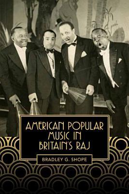 American Popular Music in Britain s Raj