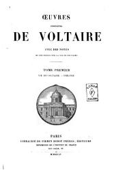 Oeuvres completes de Voltaire avec des notes et une notice sur la vie de Voltaire: Vie de Voltaire, Volume1