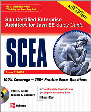 SCEA Sun Certified Enterprise Architect for Java EE Study Guide  Exam 310 051  PDF