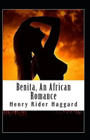 Benita, An African Romance Annotated