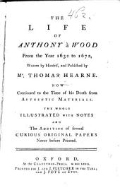 The life of Anthony à Wood from the year 1632 to 1672