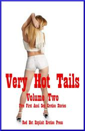 Very Hot Tails Volume Two: Five First Time Stories