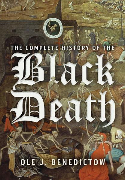 Download The Complete History of the Black Death Book