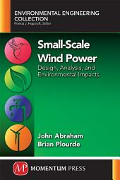 Small-Scale Wind Power: Design, Analysis, and Environmental Impacts