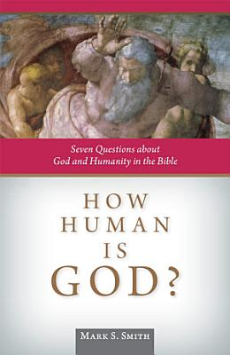 How Human is God